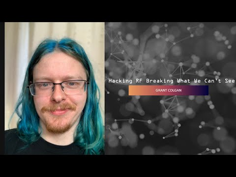 Hacking RF Breaking what we can't see - Grant Colgan (BSides Halifax 2021)