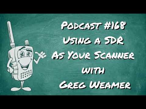 168 - Using a SDR as Your Scanner