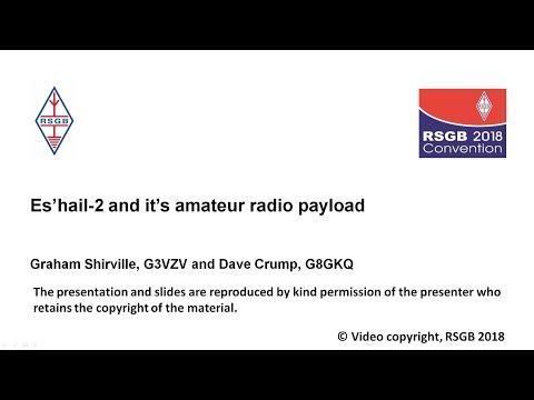 2018: Es'hail-2 and its amateur radio payload - Graham Shirville (G3VZV) & Dave Crump (G8GKQ)