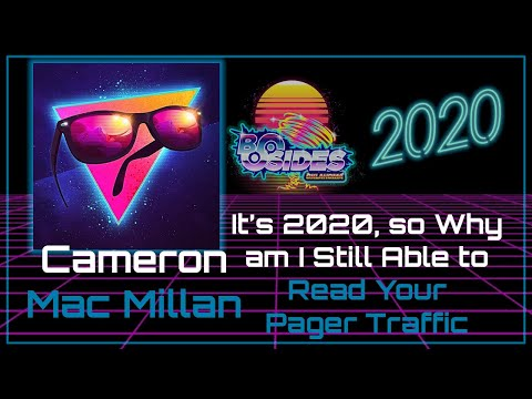 It's 2020, so why am I still able to read your pager traffic? - Cameron Mac Millan - BSidesOK 2020