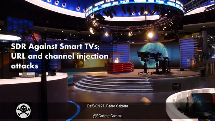 Title Slide from the Defcon 27 Talk: SDR Against Smart TVs; URL and channel injection attacks.